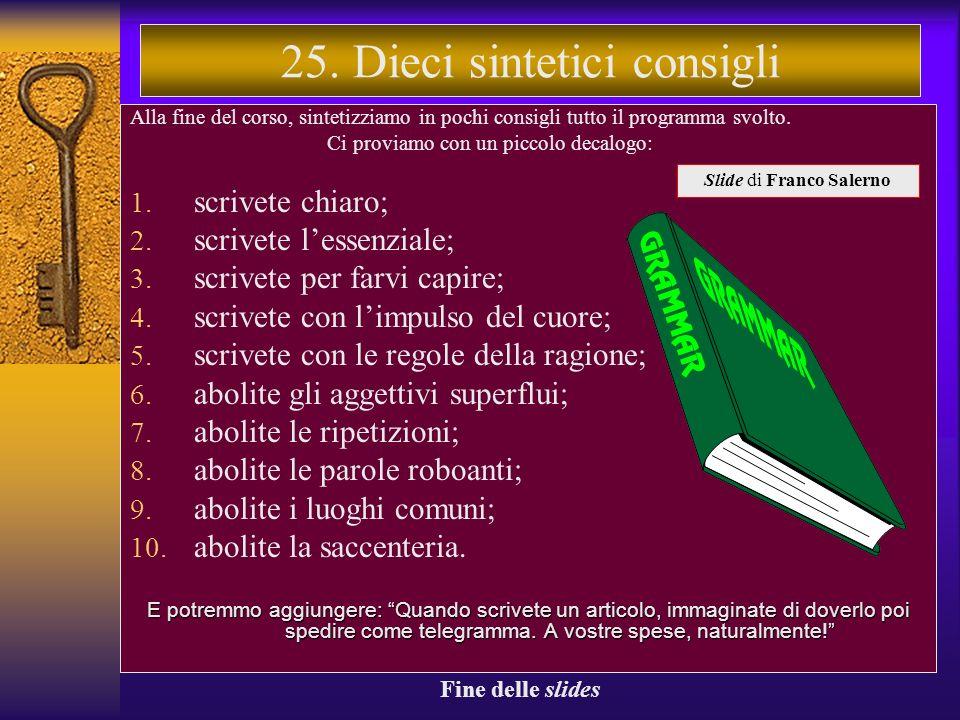 La struttura sintattica della frase 24.La struttura sintattica della frase Per quanto riguarda larticolazione sintattica della frase in un articolo, è