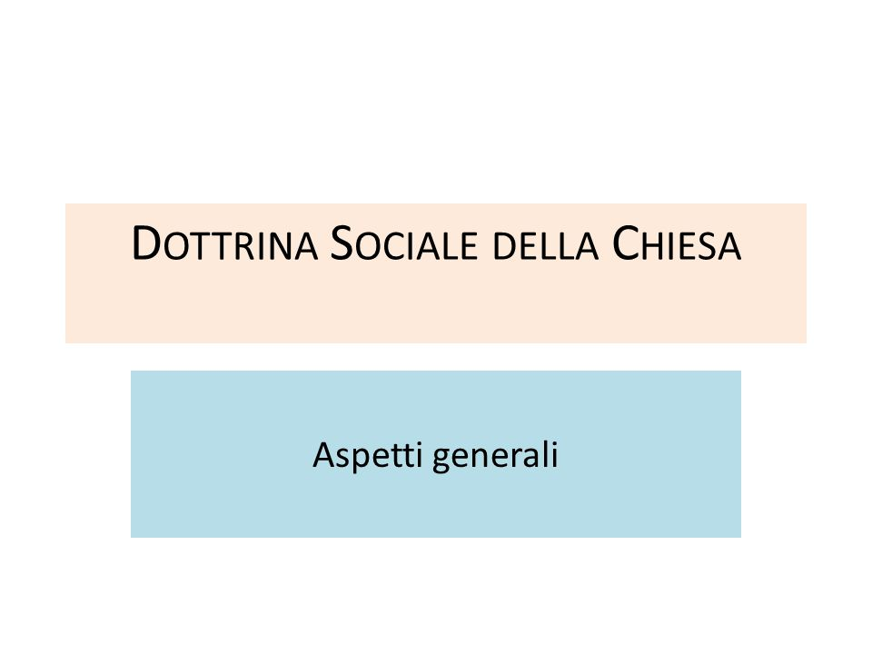 LA QUESTIONE DEI TERMINI Dottrina sociale cristiana… Etica sociale cristiana….