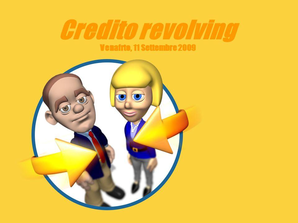 Credito revolving Venafrto, 11 Settembre 2009