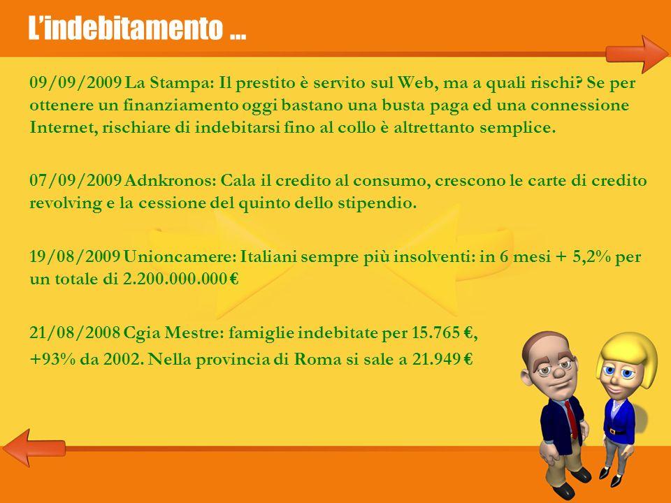 Lindebitamento … 09/09/2009 La Stampa: Il prestito è servito sul Web, ma a quali rischi.