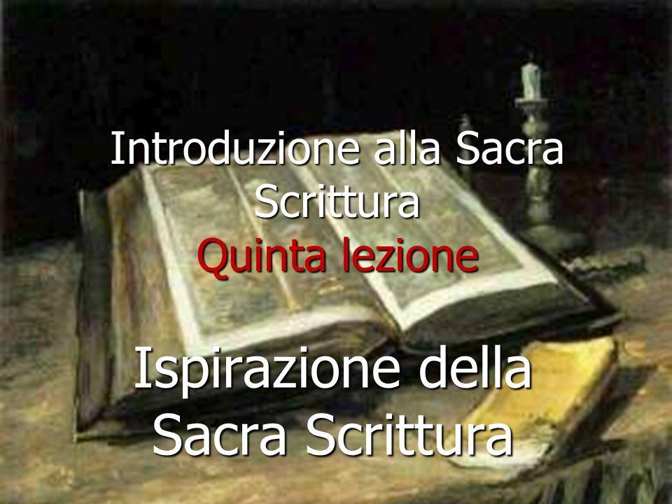 Introduzione alla Sacra Scrittura Quinta lezione Ispirazione della Sacra Scrittura