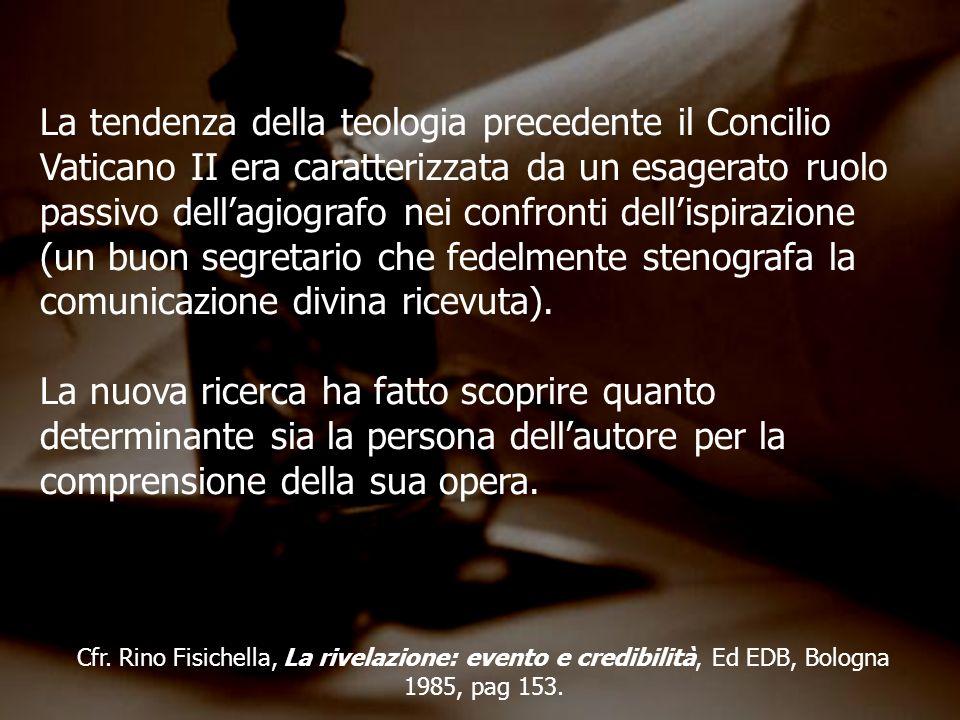 La tendenza della teologia precedente il Concilio Vaticano II era caratterizzata da un esagerato ruolo passivo dellagiografo nei confronti dellispiraz