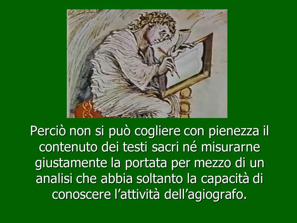 Perciò non si può cogliere con pienezza il contenuto dei testi sacri né misurarne giustamente la portata per mezzo di un analisi che abbia soltanto la