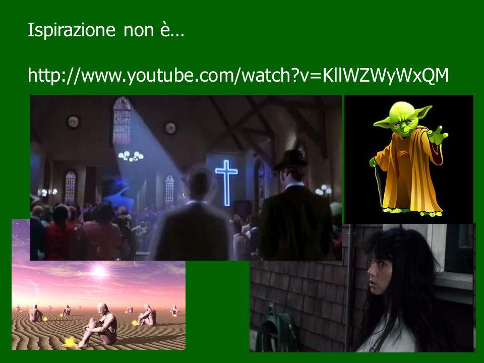 Ispirazione non è… http://www.youtube.com/watch?v=KllWZWyWxQM