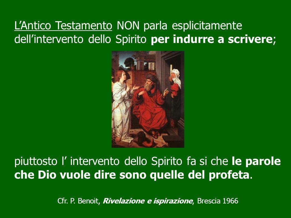 LAntico Testamento NON parla esplicitamente dellintervento dello Spirito per indurre a scrivere; piuttosto l intervento dello Spirito fa si che le par
