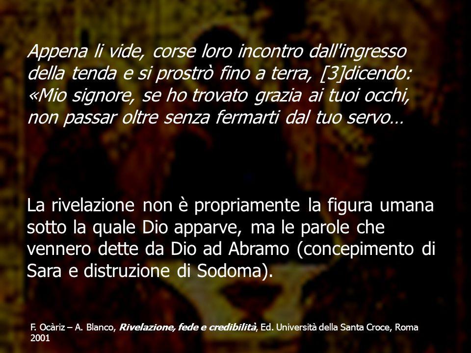F. Ocàriz – A. Blanco, Rivelazione, fede e credibilità, Ed. Università della Santa Croce, Roma 2001 Appena li vide, corse loro incontro dall'ingresso
