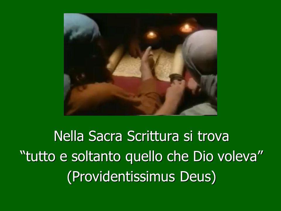 Nella Sacra Scrittura si trova tutto e soltanto quello che Dio voleva (Providentissimus Deus)