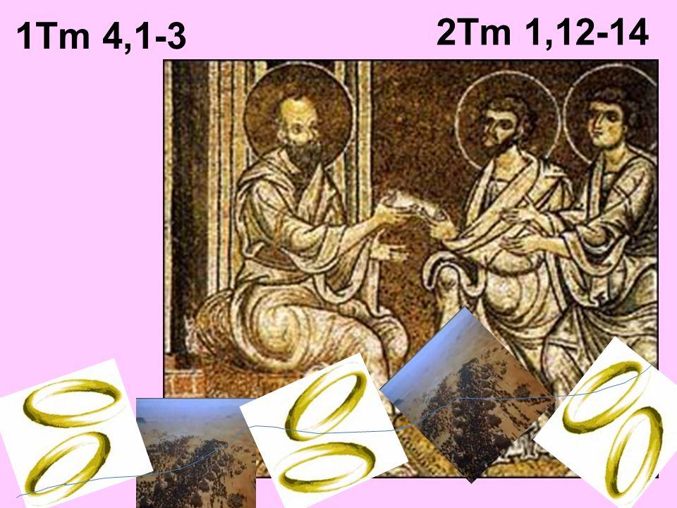 1Tm 4,1-3 2Tm 1,12-14