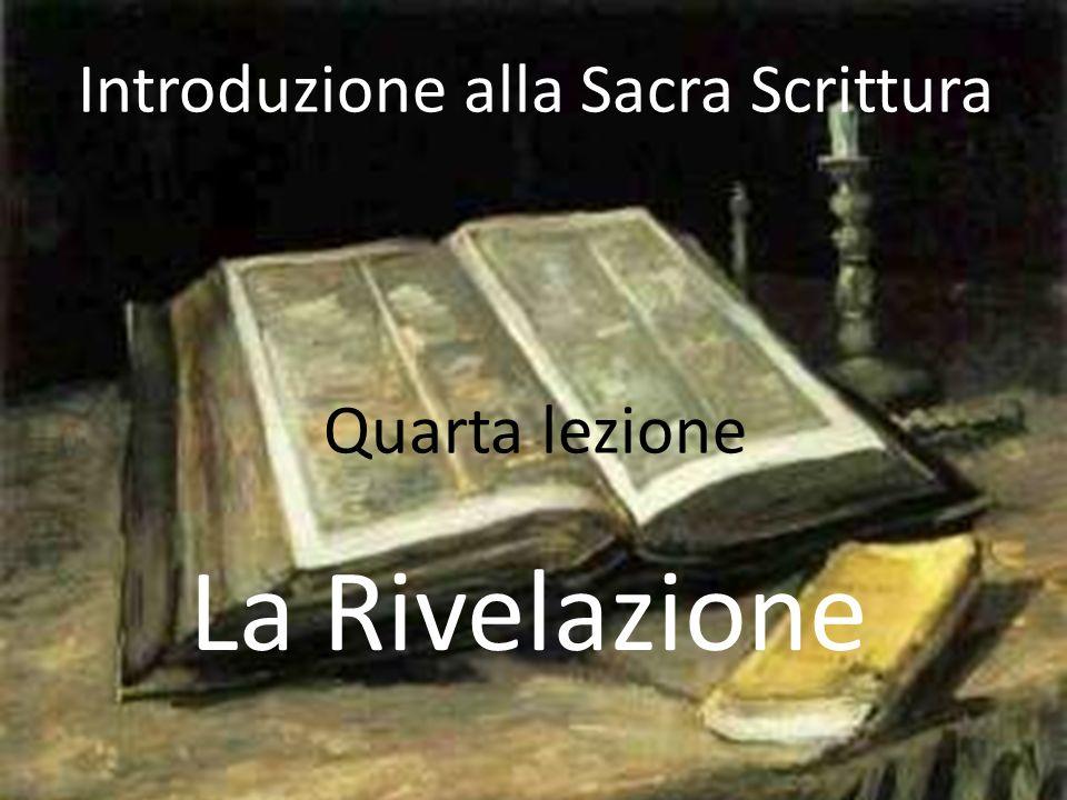 Introduzione alla Sacra Scrittura Quarta lezione La Rivelazione