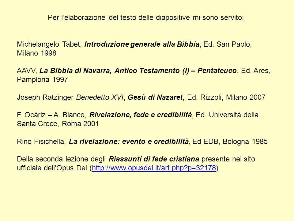 Per lelaborazione del testo delle diapositive mi sono servito: Michelangelo Tabet, Introduzione generale alla Bibbia, Ed.