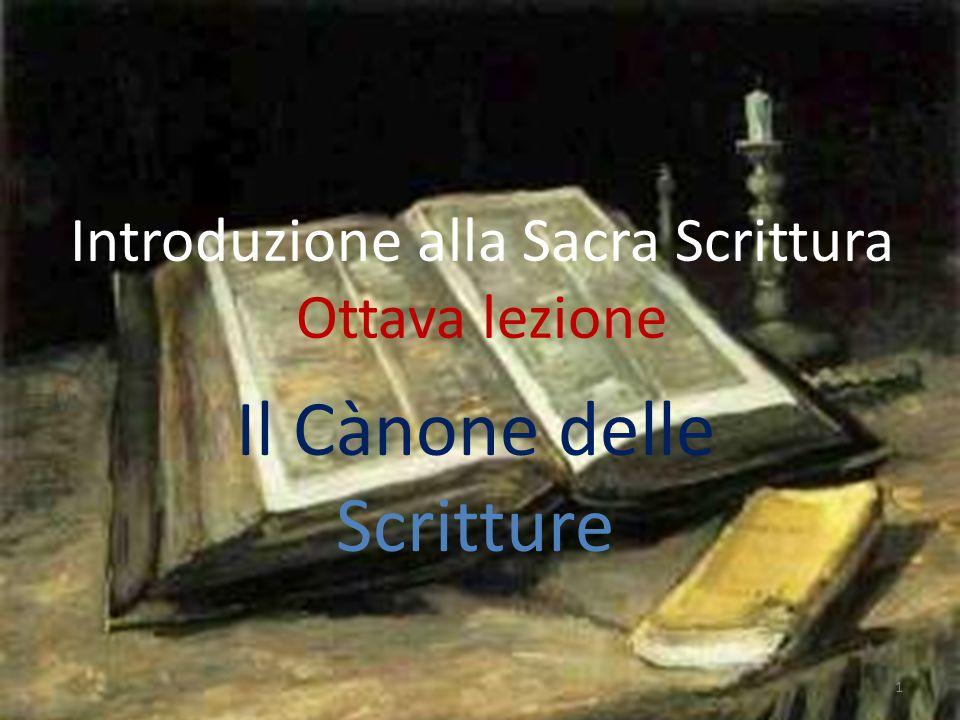 Introduzione alla Sacra Scrittura Ottava lezione Il Cànone delle Scritture 1