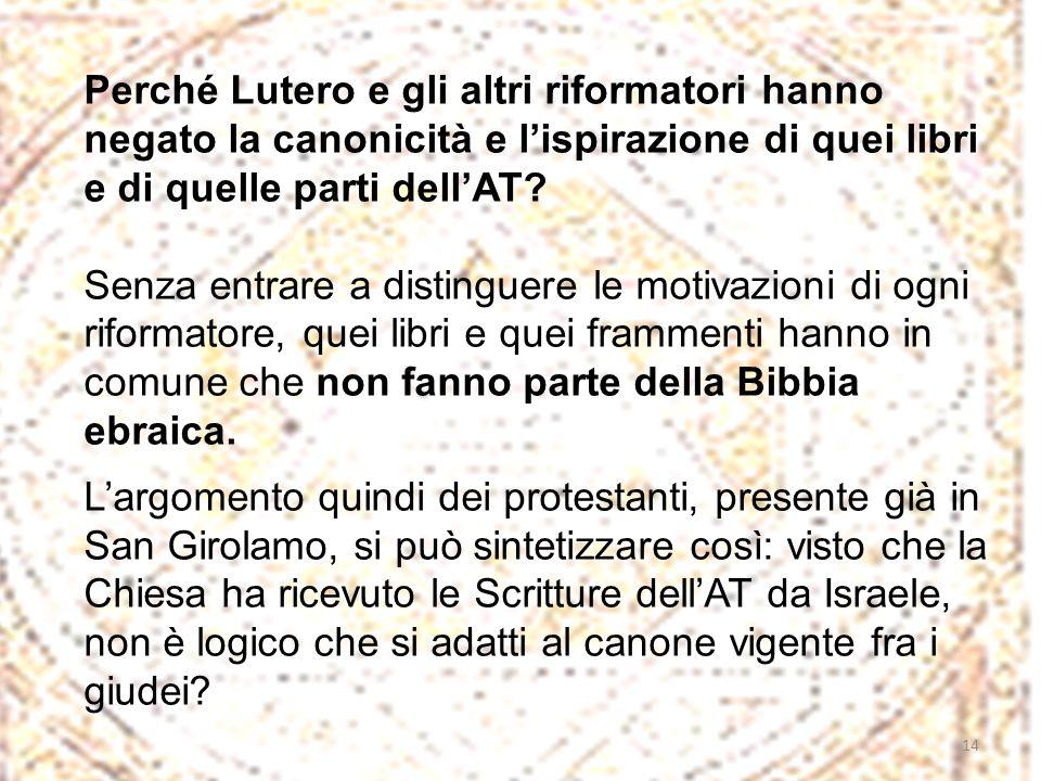 Perché Lutero e gli altri riformatori hanno negato la canonicità e lispirazione di quei libri e di quelle parti dellAT.