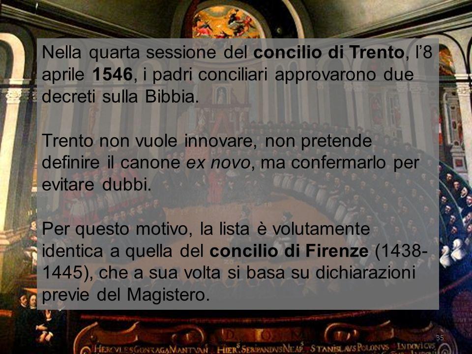 Nella quarta sessione del concilio di Trento, l8 aprile 1546, i padri conciliari approvarono due decreti sulla Bibbia.