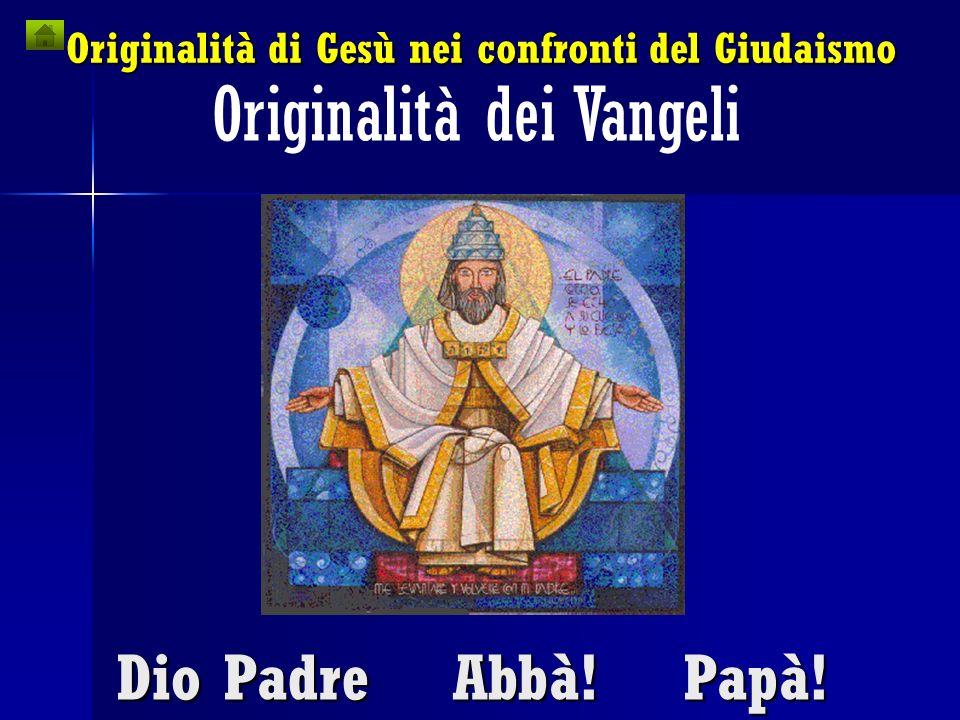 Originalità di Gesù nei confronti del Giudaismo Originalità dei Vangeli Quale Regno di Dio ?