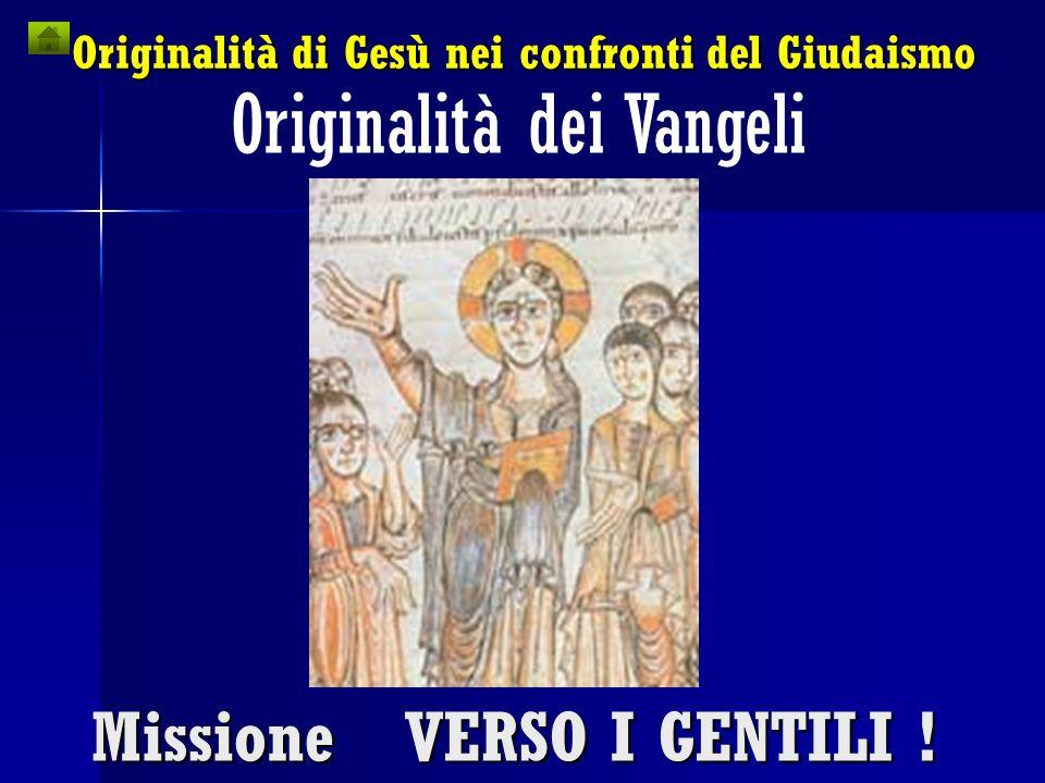 Originalità di Gesù nei confronti del Giudaismo Originalità dei Vangeli della Galilea?