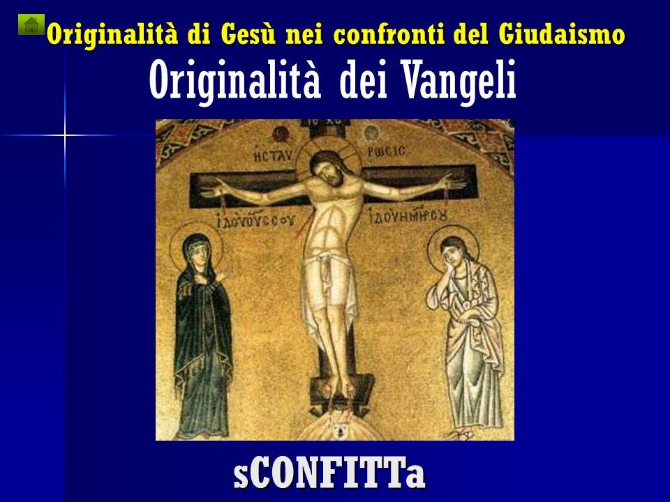 Originalità di Gesù nei confronti del Giudaismo Originalità dei Vangeli Missione VERSO I GENTILI !