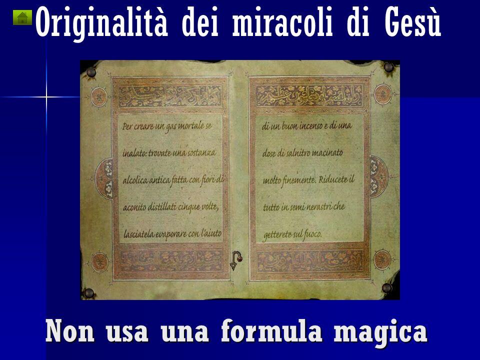Originalità dei miracoli di Gesù Non sceglie i casi