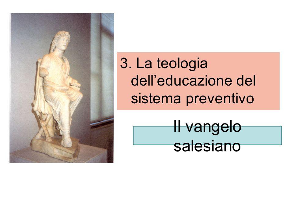 Il vangelo salesiano 3. La teologia delleducazione del sistema preventivo