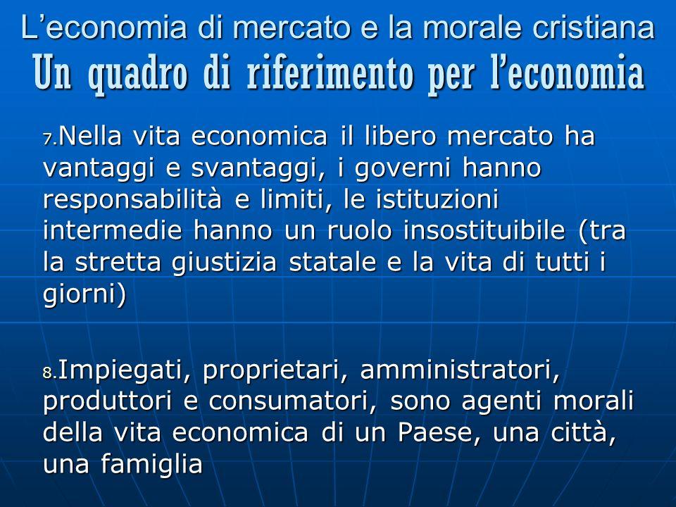 Leconomia di mercato e la morale cristiana 7.