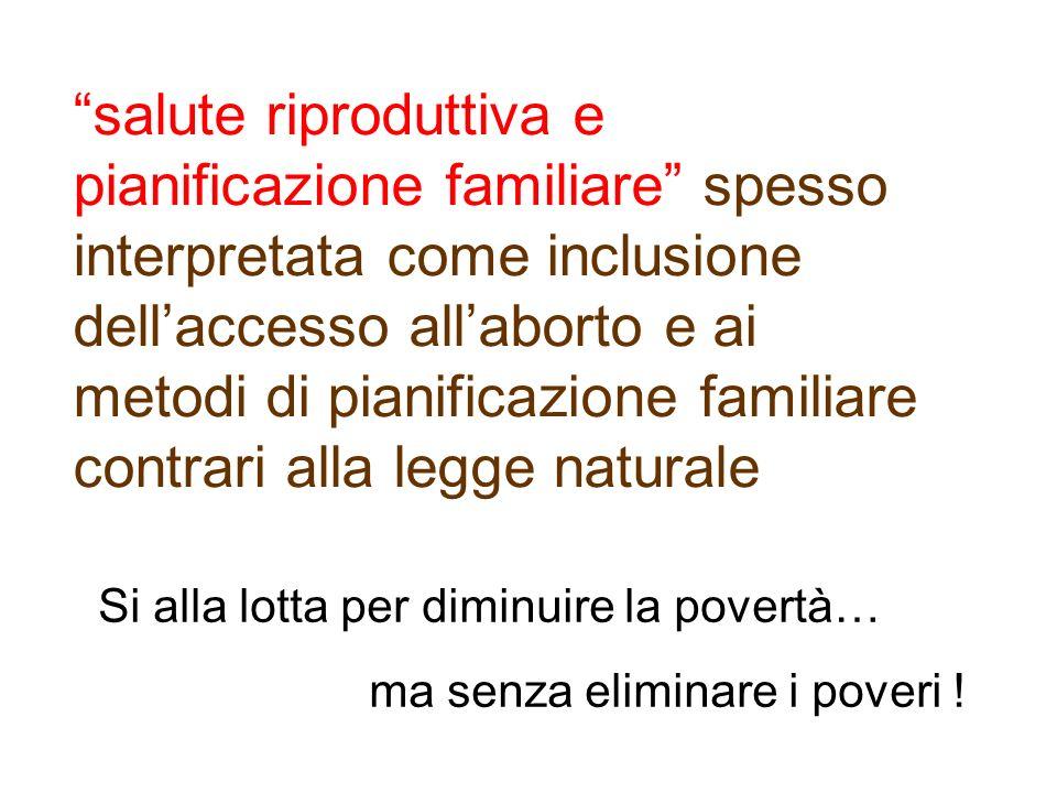 Si alla lotta per diminuire la povertà… ma senza eliminare i poveri ! salute riproduttiva e pianificazione familiare spesso interpretata come inclusio