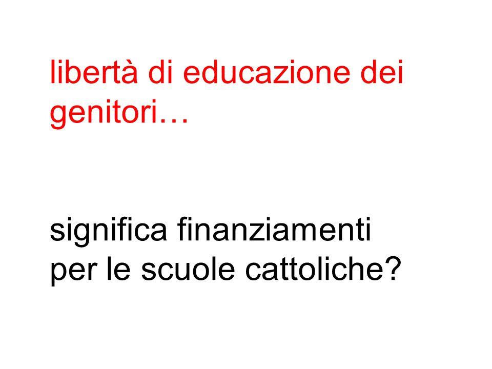 libertà di educazione dei genitori… significa finanziamenti per le scuole cattoliche?