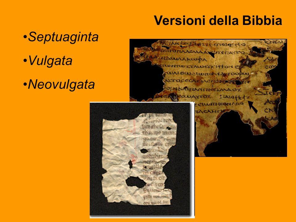 Versioni della Bibbia Septuaginta Vulgata Neovulgata