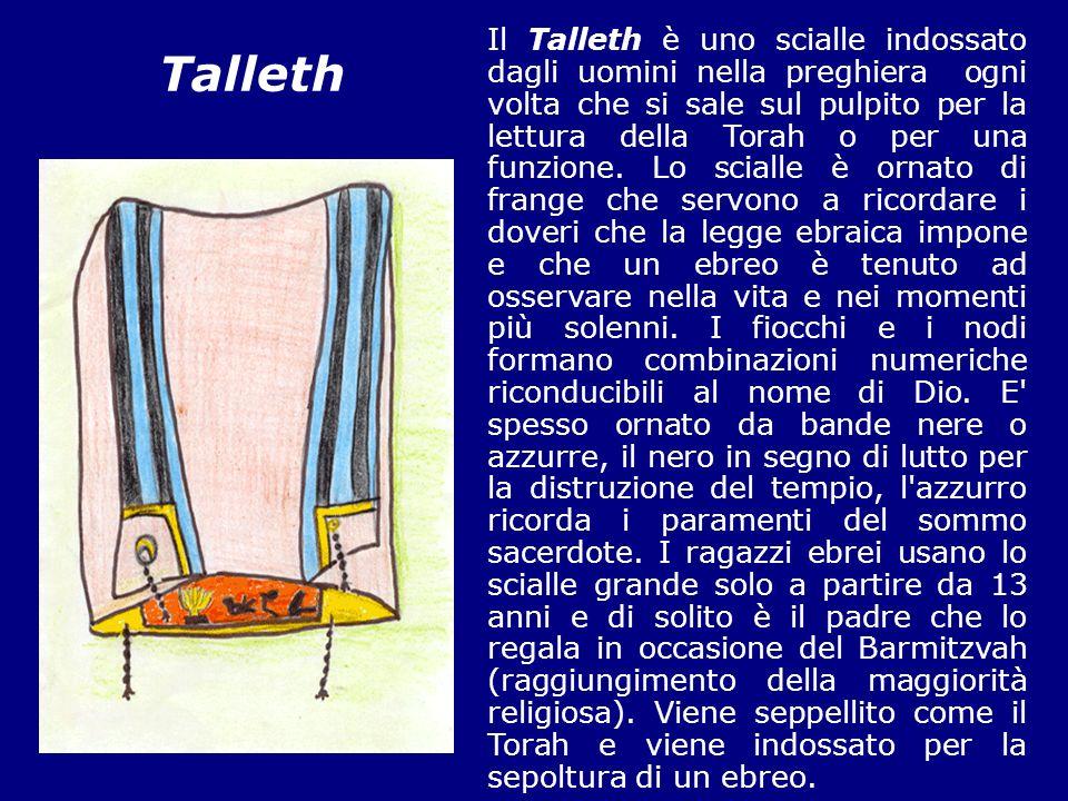 Talleth Il Talleth è uno scialle indossato dagli uomini nella preghiera ogni volta che si sale sul pulpito per la lettura della Torah o per una funzio