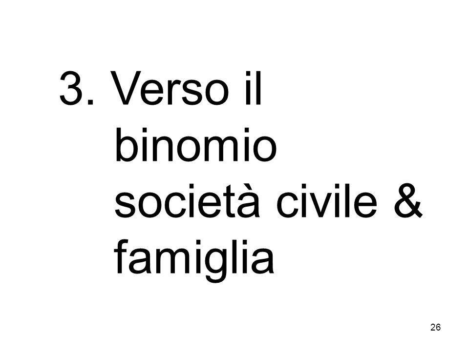 26 3. Verso il binomio società civile & famiglia