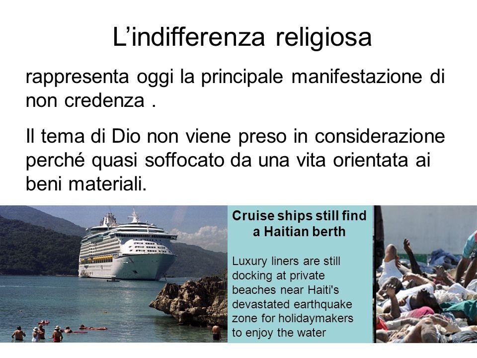 Lindifferenza religiosa rappresenta oggi la principale manifestazione di non credenza. Il tema di Dio non viene preso in considerazione perché quasi s