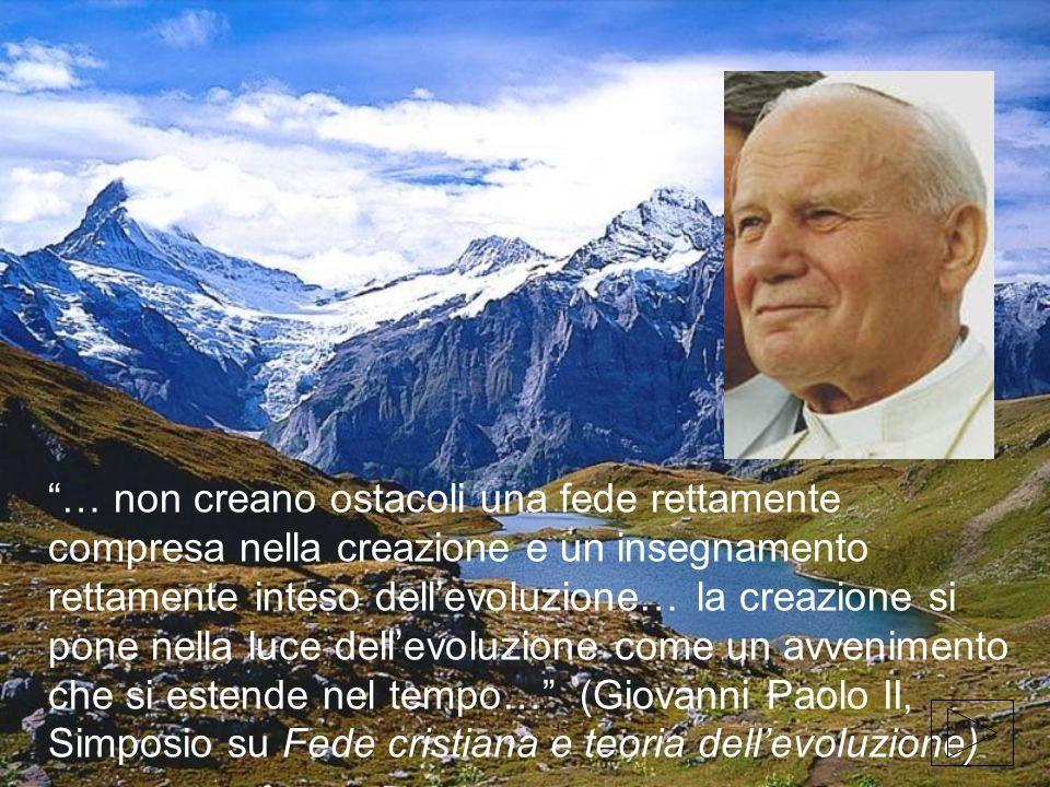 … non creano ostacoli una fede rettamente compresa nella creazione e un insegnamento rettamente inteso dellevoluzione… la creazione si pone nella luce