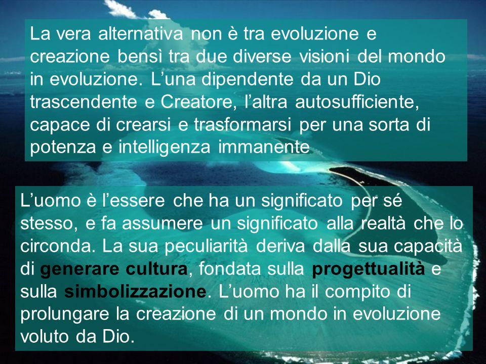 La vera alternativa non è tra evoluzione e creazione bensì tra due diverse visioni del mondo in evoluzione. Luna dipendente da un Dio trascendente e C