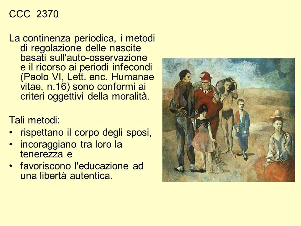 CCC 2370 La continenza periodica, i metodi di regolazione delle nascite basati sull auto-osservazione e il ricorso ai periodi infecondi (Paolo VI, Lett.