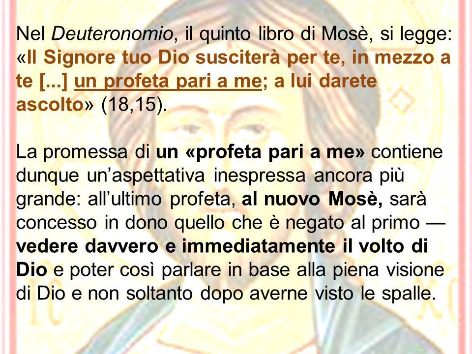 Nel Deuteronomio, il quinto libro di Mosè, si legge: «Il Signore tuo Dio susciterà per te, in mezzo a te [...] un profeta pari a me; a lui darete asco