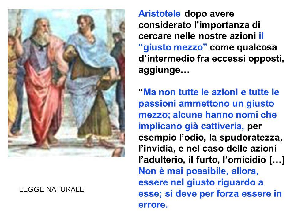 Aristotele dopo avere considerato limportanza di cercare nelle nostre azioni il giusto mezzo come qualcosa dintermedio fra eccessi opposti, aggiunge…