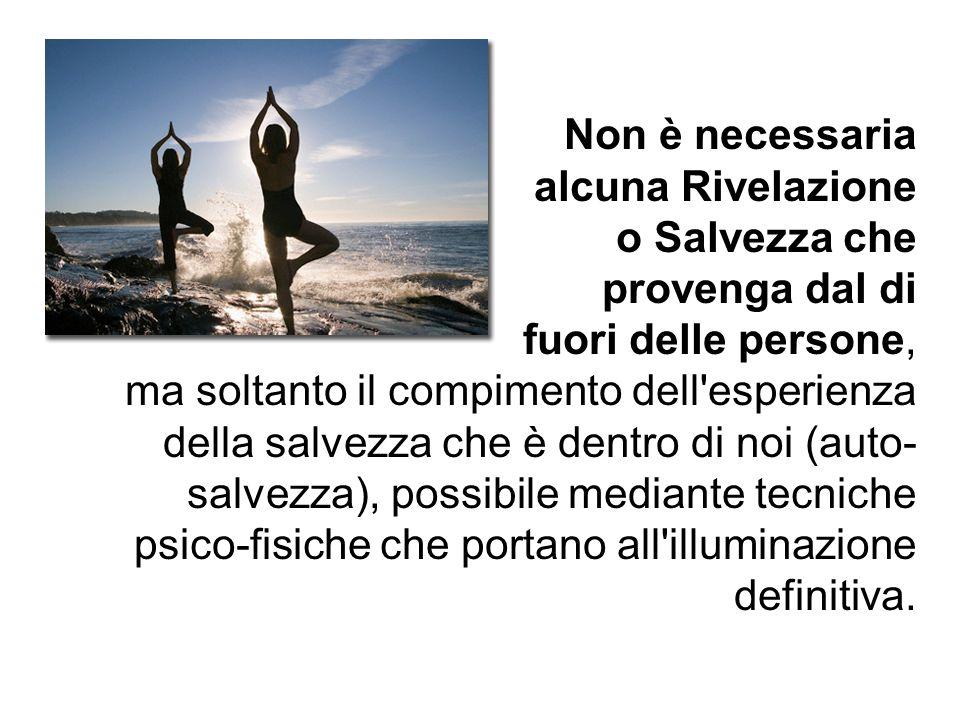 Non è necessaria alcuna Rivelazione o Salvezza che provenga dal di fuori delle persone, ma soltanto il compimento dell'esperienza della salvezza che è