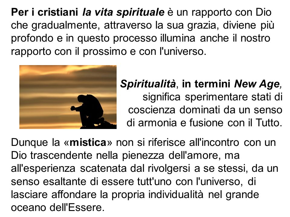 Per i cristiani la vita spirituale è un rapporto con Dio che gradualmente, attraverso la sua grazia, diviene più profondo e in questo processo illumina anche il nostro rapporto con il prossimo e con l universo.