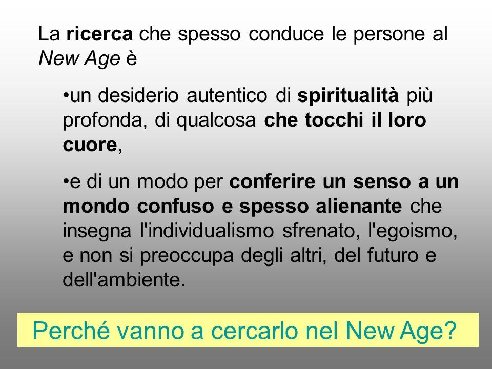 La ricerca che spesso conduce le persone al New Age è un desiderio autentico di spiritualità più profonda, di qualcosa che tocchi il loro cuore, e di