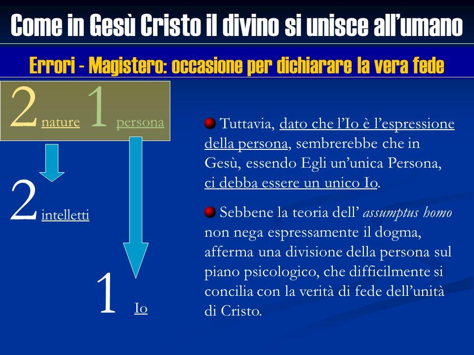 Come in Gesù Cristo il divino si unisce allumano 2 nature 1 persona Tuttavia, dato che lIo è lespressione della persona, sembrerebbe che in Gesù, esse