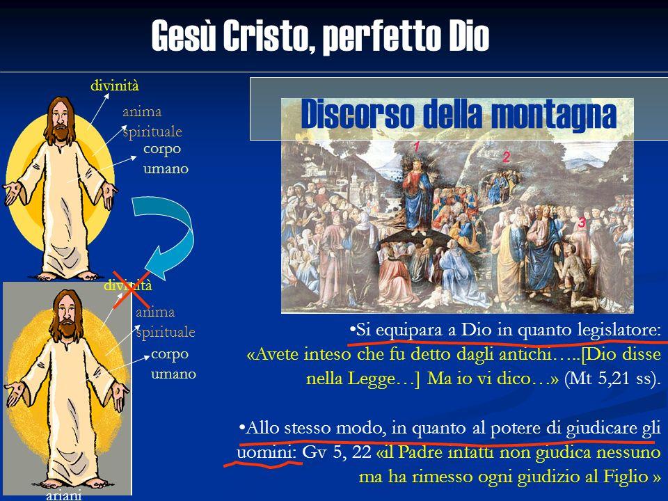 Gesù Cristo, perfetto Dio divinità anima spirituale corpo umano ariani divinità anima spirituale corpo umano Si equipara a Dio in quanto legislatore: