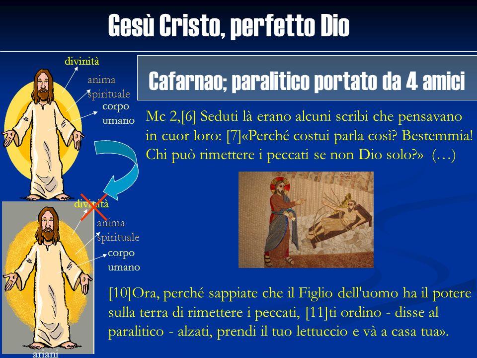 Gesù Cristo, perfetto Dio divinità anima spirituale corpo umano ariani divinità anima spirituale corpo umano Mc 2,[6] Seduti là erano alcuni scribi ch