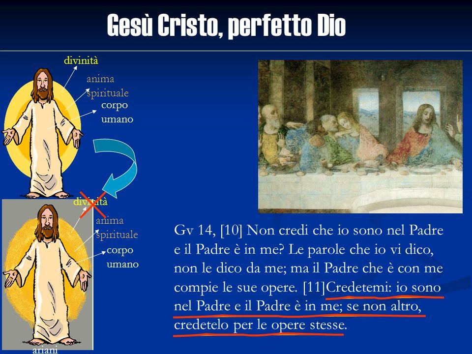 Gesù Cristo, perfetto Dio divinità anima spirituale corpo umano ariani divinità anima spirituale corpo umano Gv 14, [10] Non credi che io sono nel Pad