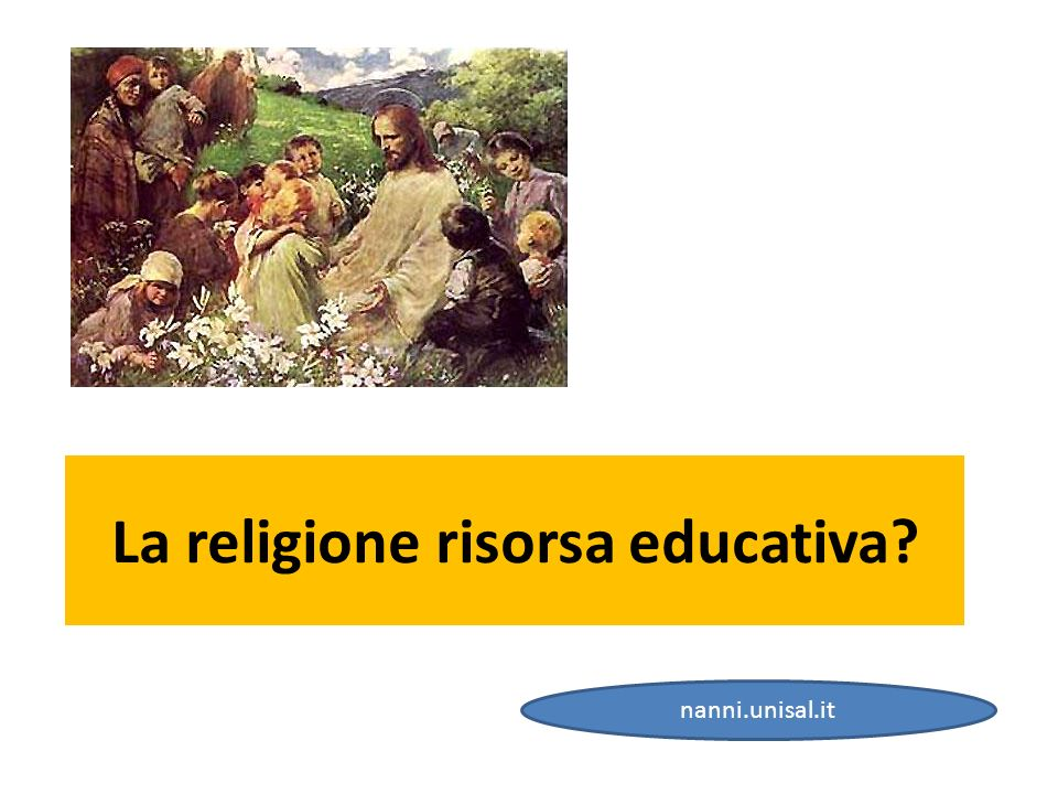 La religione risorsa educativa? nanni.unisal.it