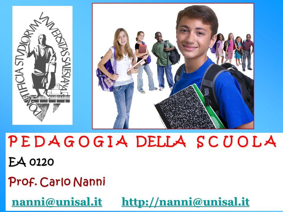 P E D A G O G I A DELLA S C U O L A EA 0120 Prof.