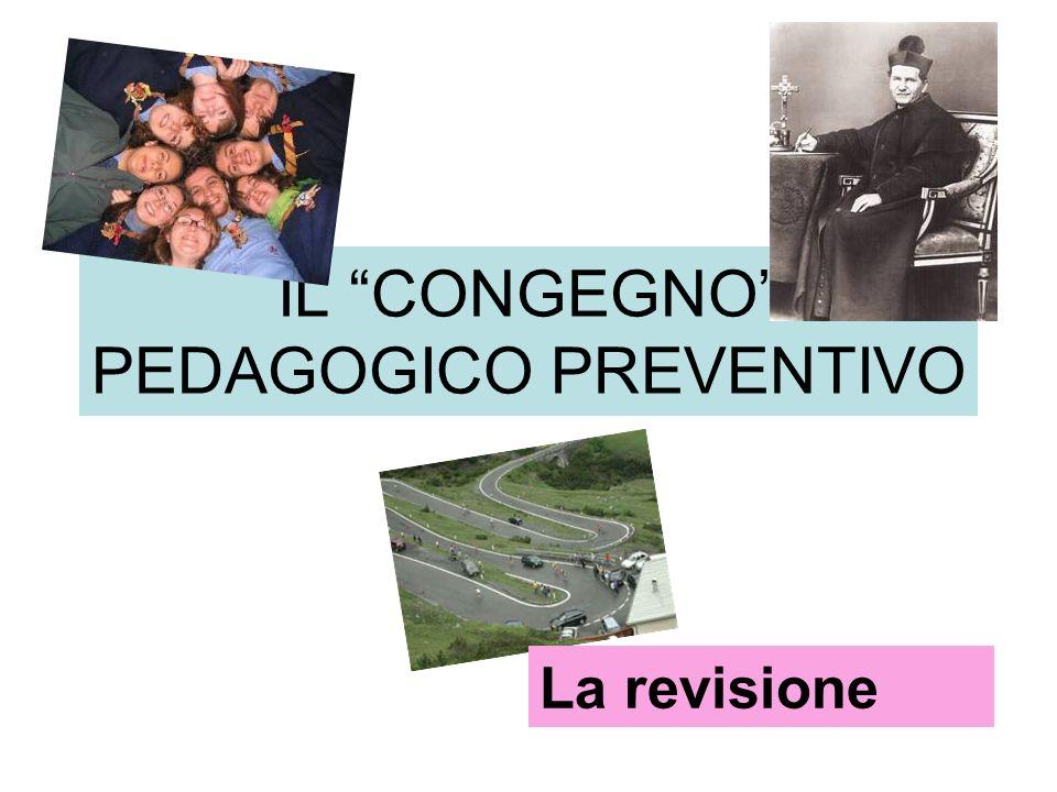 IL CONGEGNO PEDAGOGICO PREVENTIVO La revisione