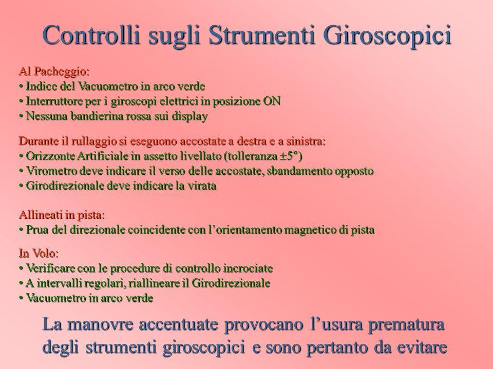 Controlli sugli Strumenti Giroscopici Al Pacheggio: Indice del Vacuometro in arco verde Indice del Vacuometro in arco verde Interruttore per i girosco