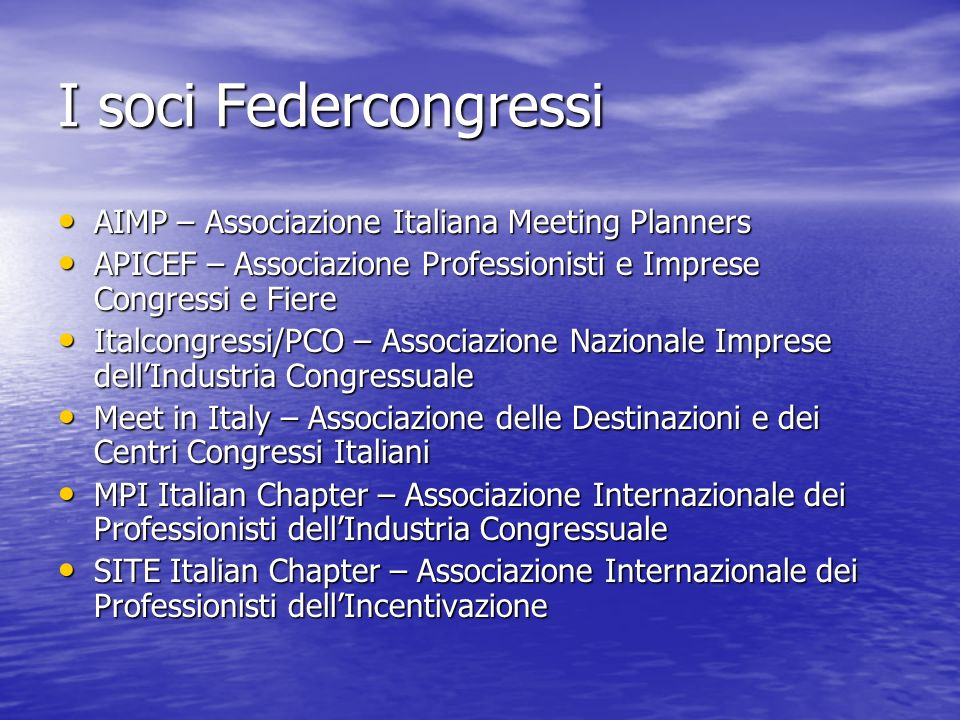 I soci Federcongressi AIMP – Associazione Italiana Meeting Planners AIMP – Associazione Italiana Meeting Planners APICEF – Associazione Professionisti