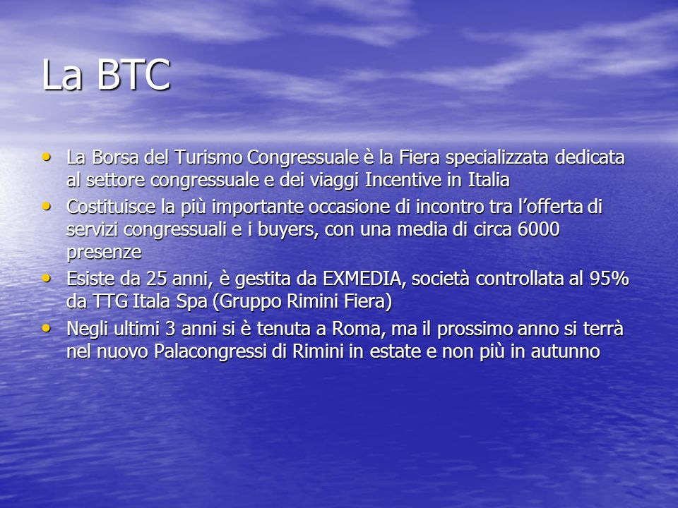 La BTC La Borsa del Turismo Congressuale è la Fiera specializzata dedicata al settore congressuale e dei viaggi Incentive in Italia La Borsa del Turis