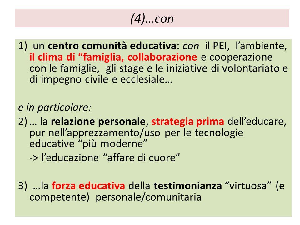 (4)…con 1) un centro comunità educativa: con il PEI, lambiente, il clima di famiglia, collaborazione e cooperazione con le famiglie, gli stage e le in