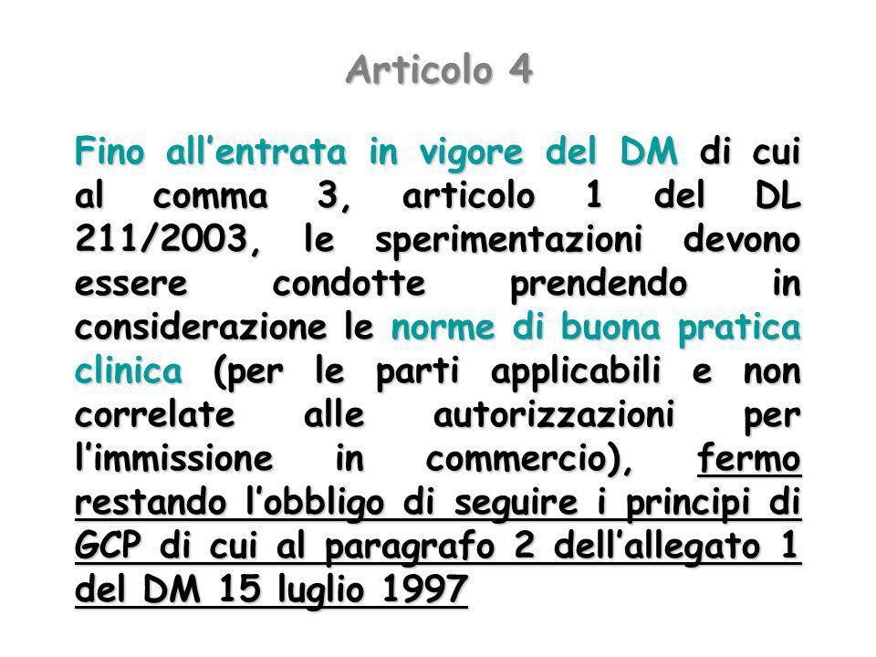 Articolo 4 Fino allentrata in vigore del DM di cui al comma 3, articolo 1 del DL 211/2003, le sperimentazioni devono essere condotte prendendo in cons