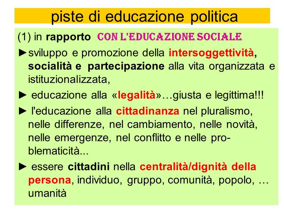 (2) l istruzione politica per l educazione del consenso/dissenso : al senso critico, all impegno, all utopia...